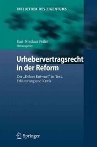Urhebervertragsrecht in der Reform : Der