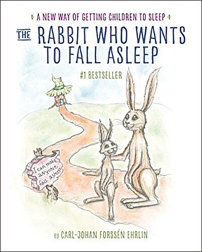 The Rabbit Who Wants to Fall Asleep: A New Way of Getting Children to Sleep (Hardcover)