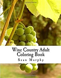 Wine Country Adult Coloring Book (Paperback, CLR)