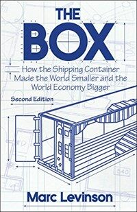 The Box: How the Shipping Container Made the World Smaller and the World Economy Bigger - Second Edition with a New Chapter by (Paperback, 2)
