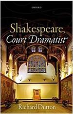 Shakespeare, Court Dramatist (Hardcover)