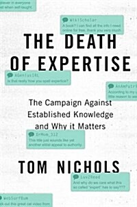 The Death of Expertise: The Campaign Against Established Knowledge and Why It Matters (Hardcover)