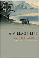 A Village Life: Poems (Paperback)