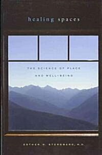 Healing Spaces: The Science of Place and Well-Being (Paperback)