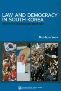 Law and democracy in South Korea : democratic development since 1987