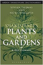 Shakespeare's Plants and Gardens: A Dictionary (Paperback)