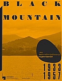 Black Mountain: An Interdisciplinary Experiment 1933-1957 (Paperback)