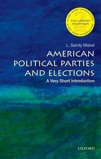 American Political Parties and Elections: A Very Short Introduction (Paperback, 2)