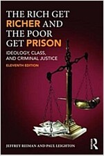 The Rich Get Richer and the Poor Get Prison : Ideology, Class, and Criminal Justice (Paperback, 11 New edition)
