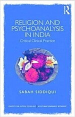 Religion and Psychoanalysis in India : Critical Clinical Practice (Paperback)