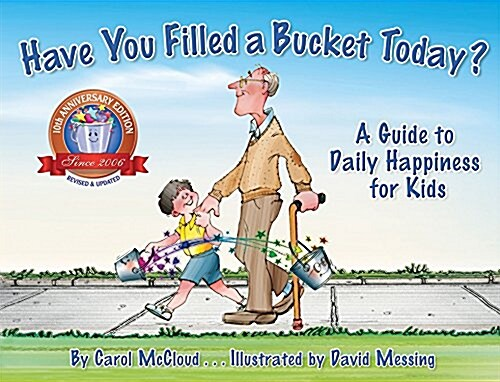 Have You Filled a Bucket Today?: A Guide to Daily Happiness for Kids (Paperback)