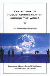 The future of public administration around the world : the Minnowbrook perspective