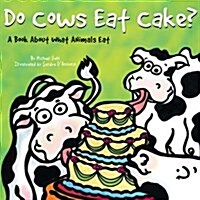 Do Cows Eat Cake? (Board Book)
