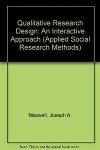 Qualitative research design : an interactive approach