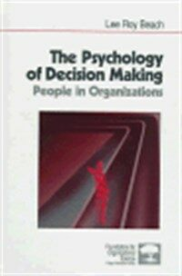 The psychology of decision making : people in organizations