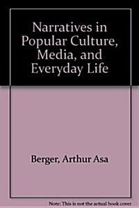 Narratives in Popular Culture, Media, and Everyday Life (Hardcover)