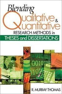 Blending qualitative & quantitative research methods in theses and dissertations