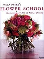 Paula Prykes Flower School: Creating Bold Innovative Floral Designs (Hardcover)