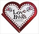 Love Bugs: A Pop Up Book (Novelty)