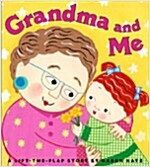 Grandma and Me: A Lift-The-Flap Book (Board Books, Repackage)