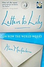 Letters to Lily : On How the World Works (Paperback)