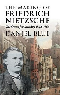 The Making of Friedrich Nietzsche : The Quest for Identity, 1844-1869 (Hardcover)