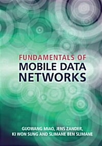 Fundamentals of Mobile Data Networks (Hardcover)