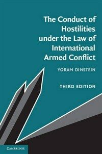 The conduct of hostilities under the law of international armed conflict 3rd ed