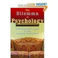 The dilemma of psychology : a psychologist looks at his troubled profession