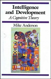 Intelligence and development : a cognitive theory