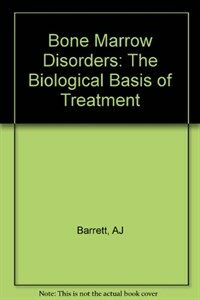 Bone marrow disorders: the biological basis of treatment