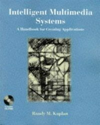 Intelligent multimedia systems : a handbook for creating applications
