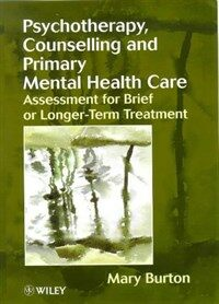 Psychotherapy, counselling, and primary mental health care : assessment for brief or longer-term treatment
