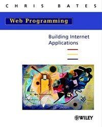Web programming : building internet applications