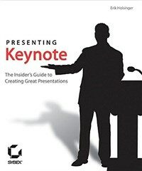 Presenting Keynote : the insider's guide to creating great presentations