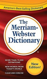 The Merriam-Webster Dictionary (Mass Market Paperback)