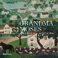 Grandma Moses: American Modern (Hardcover)