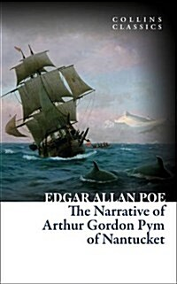 The Narrative of Arthur Gordon Pym of Nantucket (Paperback)