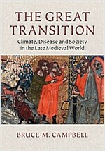 The Great Transition : Climate, Disease and Society in the Late-Medieval World (Paperback)