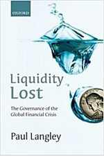 Liquidity Lost : The Governance of the Global Financial Crisis (Paperback)
