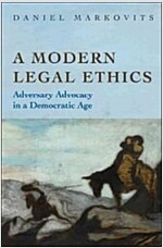 A Modern Legal Ethics: Adversary Advocacy in a Democratic Age (Paperback)