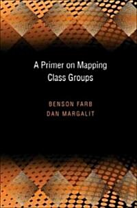 A Primer on Mapping Class Groups (PMS-49) (Hardcover)