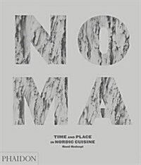 Noma : Time and Place in Nordic Cuisine (Hardcover)