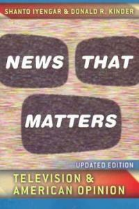 News that matters : television and American opinion Updated ed