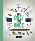You Only Live Once: A Lifetime of Experiences for the Explorer in All of Us (Paperback)
