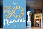 50 Museums to Blow Your Mind (Paperback)