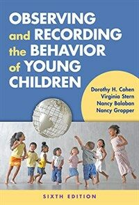Observing and recording the behavior of young children / 6th ed