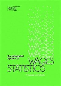 An integrated system of wages statistics : a manual on methods