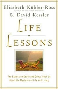 [중고] Life Lessons: Two Experts on Death and Dying Teach Us about the Mysteries of Life and Living (Paperback)