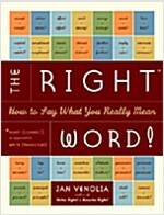 The Right Word!: How to Say What You Really Mean (Paperback)